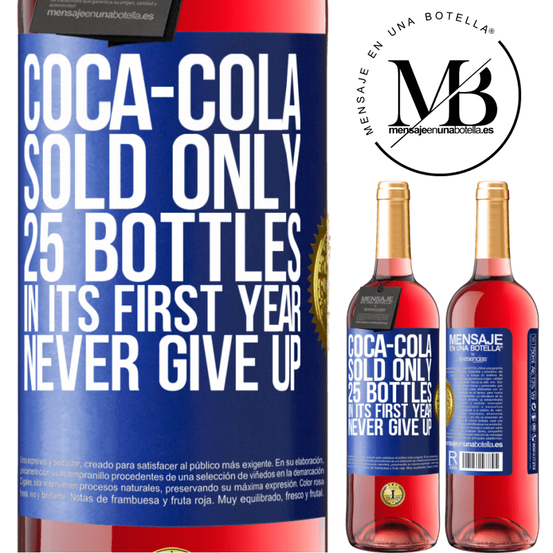 24,95 € Free Shipping   Rosé Wine ROSÉ Edition Coca-Cola sold only 25 bottles in its first year. Never give up Blue Label. Customizable label Young wine Harvest 2020 Tempranillo