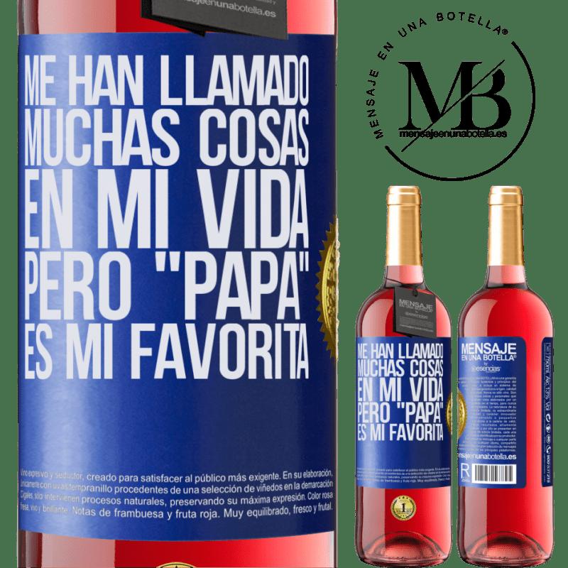 24,95 € Envoi gratuit | Vin rosé Édition ROSÉ On m'a appelé beaucoup de choses dans ma vie, mais papa est mon préféré Étiquette Bleue. Étiquette personnalisable Vin jeune Récolte 2020 Tempranillo