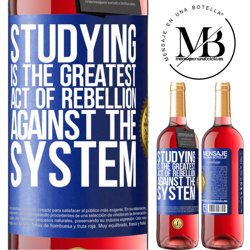 24,95 € Free Shipping   Rosé Wine ROSÉ Edition Studying is the greatest act of rebellion against the system Blue Label. Customizable label Young wine Harvest 2020 Tempranillo