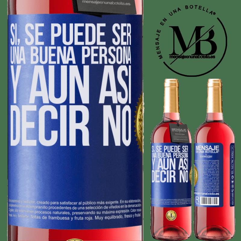 24,95 € Envoi gratuit   Vin rosé Édition ROSÉ OUI, vous pouvez être une bonne personne et toujours dire NON Étiquette Bleue. Étiquette personnalisable Vin jeune Récolte 2020 Tempranillo