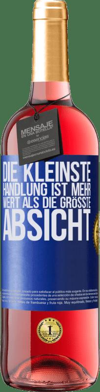 24,95 € Kostenloser Versand | Roséwein ROSÉ Ausgabe Die kleinste Handlung ist mehr wert als die größte Absicht Blaue Markierung. Anpassbares Etikett Junger Wein Ernte 2020 Tempranillo