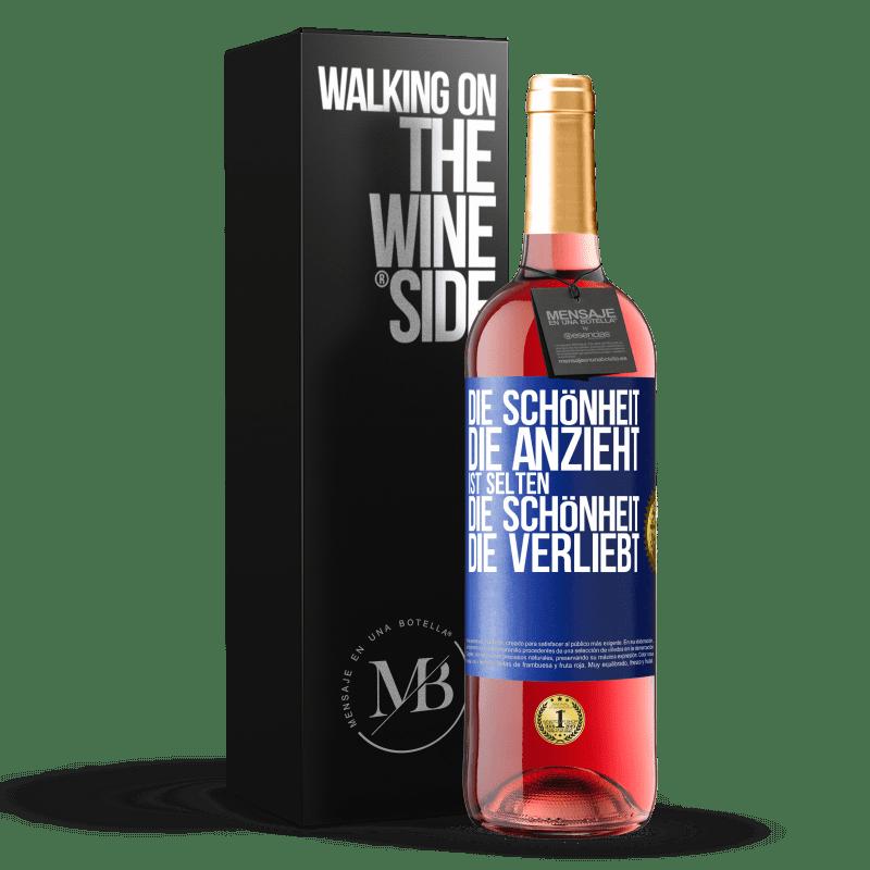24,95 € Kostenloser Versand | Roséwein ROSÉ Ausgabe Die Schönheit, die anzieht, passt selten zu der Schönheit, die sich verliebt Blaue Markierung. Anpassbares Etikett Junger Wein Ernte 2020 Tempranillo