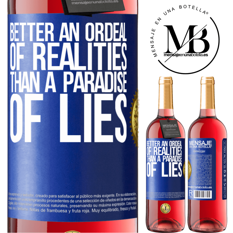 24,95 € Free Shipping   Rosé Wine ROSÉ Edition Better an ordeal of realities than a paradise of lies Blue Label. Customizable label Young wine Harvest 2020 Tempranillo