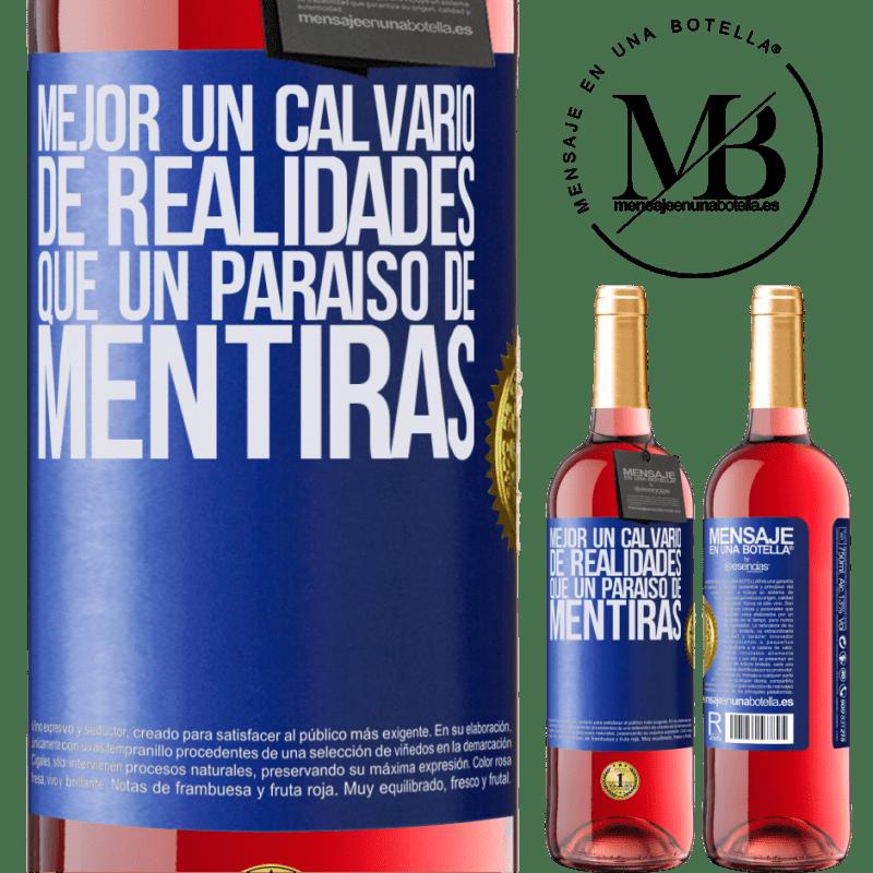 24,95 € Envoi gratuit   Vin rosé Édition ROSÉ Mieux vaut une épreuve de réalités qu'un paradis de mensonges Étiquette Bleue. Étiquette personnalisable Vin jeune Récolte 2020 Tempranillo