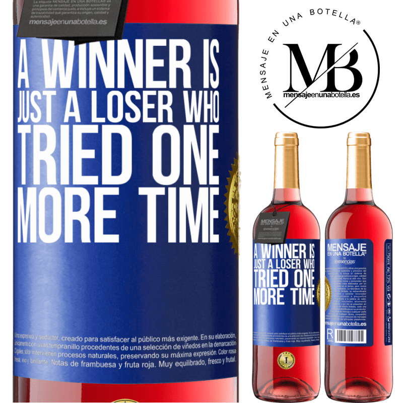 24,95 € Free Shipping | Rosé Wine ROSÉ Edition A winner is just a loser who tried one more time Blue Label. Customizable label Young wine Harvest 2020 Tempranillo