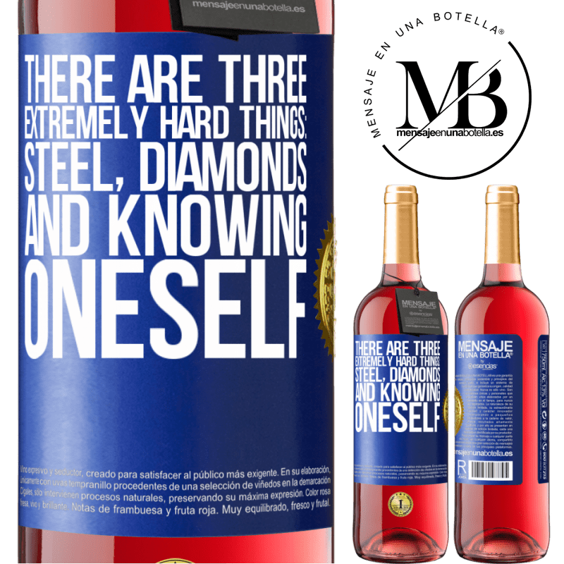 24,95 € Free Shipping | Rosé Wine ROSÉ Edition There are three extremely hard things: steel, diamonds, and knowing oneself Blue Label. Customizable label Young wine Harvest 2020 Tempranillo