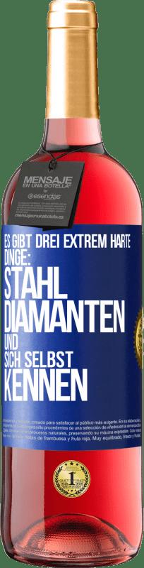 24,95 € Kostenloser Versand | Roséwein ROSÉ Ausgabe Es gibt drei extrem schwierige Dinge: Stahl, Diamanten und sich selbst kennen Blaue Markierung. Anpassbares Etikett Junger Wein Ernte 2020 Tempranillo