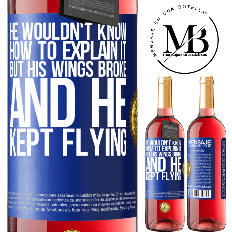 24,95 € Free Shipping | Rosé Wine ROSÉ Edition He wouldn't know how to explain it, but his wings broke and he kept flying Blue Label. Customizable label Young wine Harvest 2020 Tempranillo