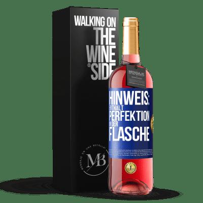 «Hinweis: Enthält Perfektion in Flaschen» ROSÉ Ausgabe
