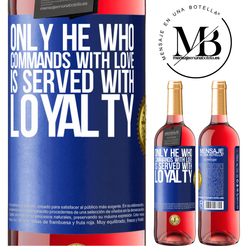24,95 € Free Shipping | Rosé Wine ROSÉ Edition Only he who commands with love is served with loyalty Blue Label. Customizable label Young wine Harvest 2020 Tempranillo