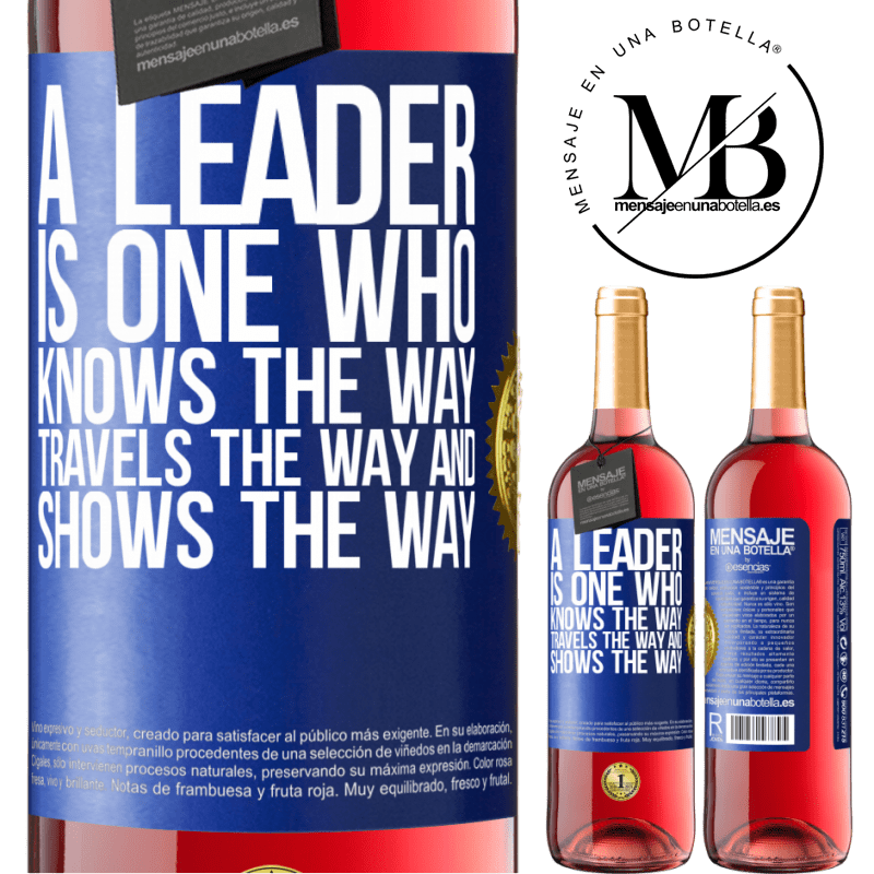 24,95 € Free Shipping   Rosé Wine ROSÉ Edition A leader is one who knows the way, travels the way and shows the way Blue Label. Customizable label Young wine Harvest 2020 Tempranillo