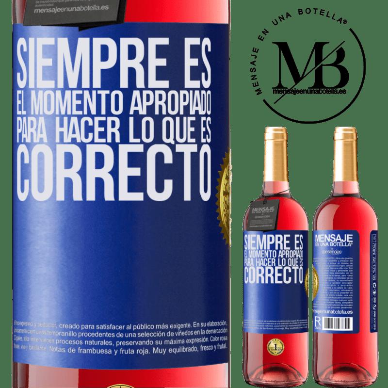 24,95 € Envoi gratuit | Vin rosé Édition ROSÉ C'est toujours le bon moment pour faire ce qui est bien Étiquette Bleue. Étiquette personnalisable Vin jeune Récolte 2020 Tempranillo