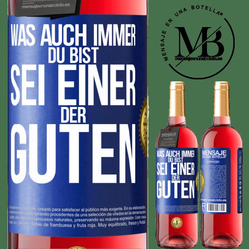 24,95 € Kostenloser Versand | Roséwein ROSÉ Ausgabe Was auch immer du bist, sei einer der Guten Blaue Markierung. Anpassbares Etikett Junger Wein Ernte 2020 Tempranillo