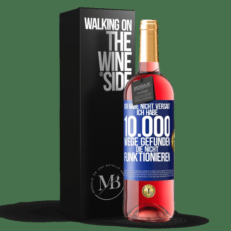 24,95 € Kostenloser Versand | Roséwein ROSÉ Ausgabe Ich habe nicht versagt. Ich habe 10.000 Wege gefunden, die nicht funktionieren Blaue Markierung. Anpassbares Etikett Junger Wein Ernte 2020 Tempranillo