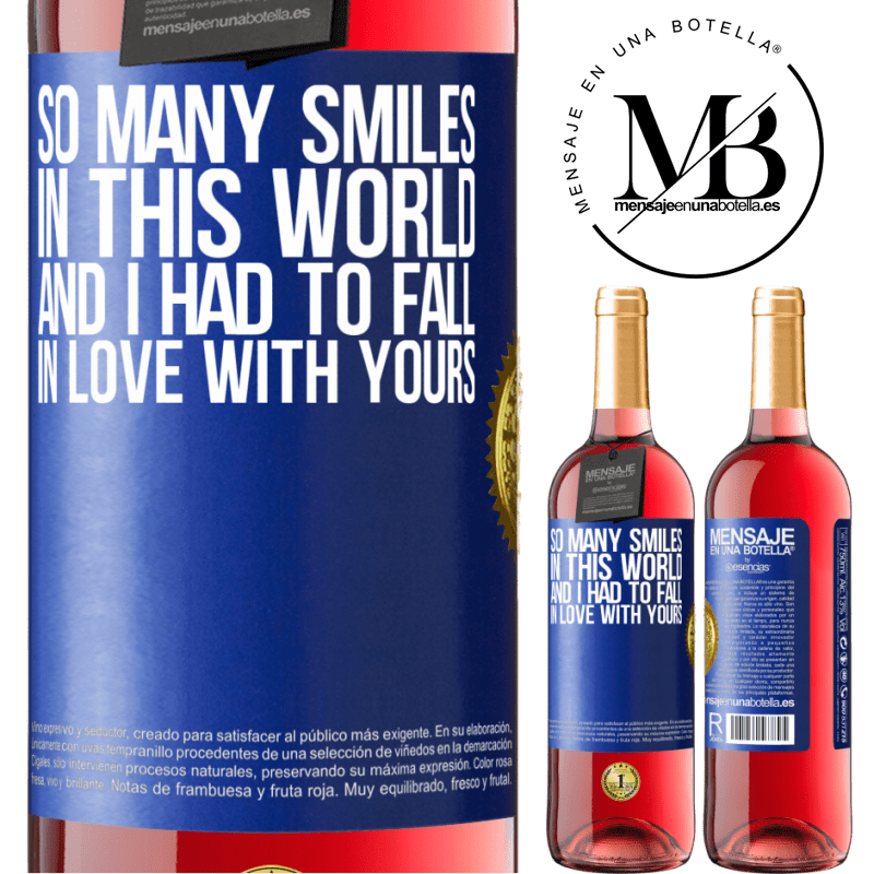 24,95 € Free Shipping | Rosé Wine ROSÉ Edition So many smiles in this world, and I had to fall in love with yours Blue Label. Customizable label Young wine Harvest 2020 Tempranillo