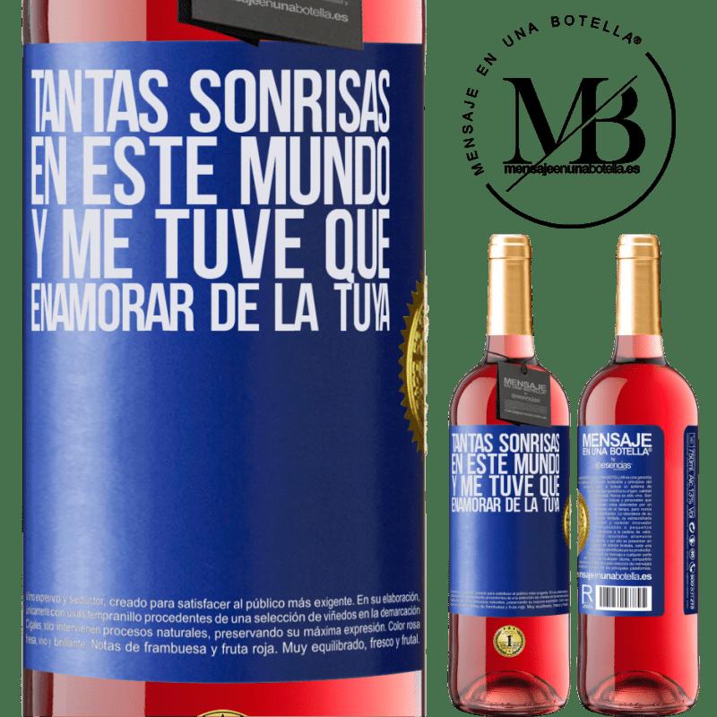 24,95 € Envoi gratuit | Vin rosé Édition ROSÉ Tant de sourires dans ce monde, et je devais tomber amoureux du tien Étiquette Bleue. Étiquette personnalisable Vin jeune Récolte 2020 Tempranillo