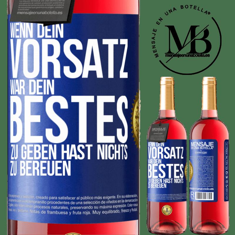 24,95 € Kostenloser Versand | Roséwein ROSÉ Ausgabe Wenn Sie Ihr Bestes geben wollten, haben Sie nichts zu bereuen Blaue Markierung. Anpassbares Etikett Junger Wein Ernte 2020 Tempranillo