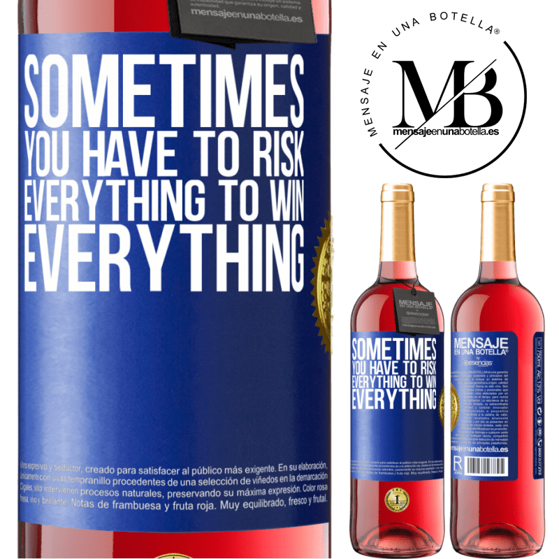 24,95 € Free Shipping | Rosé Wine ROSÉ Edition Sometimes you have to risk everything to win everything Blue Label. Customizable label Young wine Harvest 2020 Tempranillo