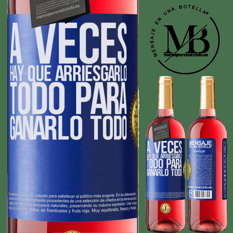 24,95 € Envoi gratuit   Vin rosé Édition ROSÉ Parfois, il faut tout risquer pour tout gagner Étiquette Bleue. Étiquette personnalisable Vin jeune Récolte 2020 Tempranillo