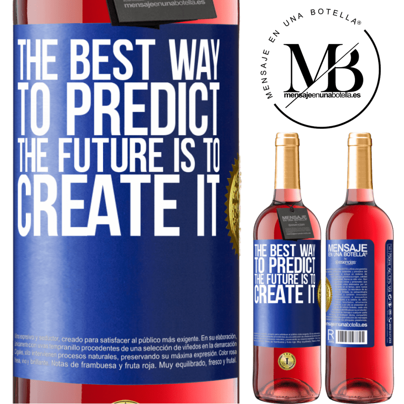 24,95 € Free Shipping | Rosé Wine ROSÉ Edition The best way to predict the future is to create it Blue Label. Customizable label Young wine Harvest 2020 Tempranillo