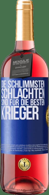 24,95 € Kostenloser Versand | Roséwein ROSÉ Ausgabe Die schlimmsten Schlachten sind für die besten Krieger Blaue Markierung. Anpassbares Etikett Junger Wein Ernte 2020 Tempranillo