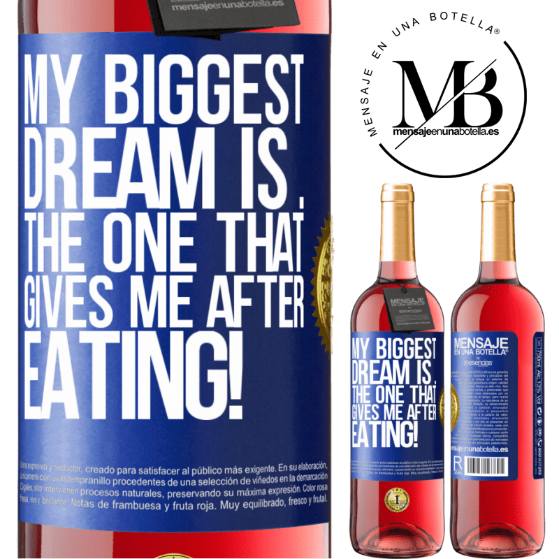 24,95 € Free Shipping   Rosé Wine ROSÉ Edition My biggest dream is ... the one that gives me after eating! Blue Label. Customizable label Young wine Harvest 2020 Tempranillo