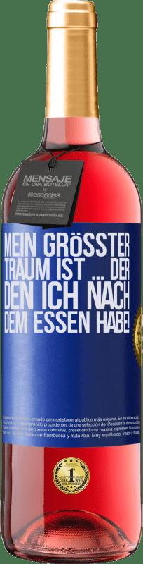 24,95 € Kostenloser Versand | Roséwein ROSÉ Ausgabe Mein größter Traum ist ... der, den ich nach dem Essen habe! Blaue Markierung. Anpassbares Etikett Junger Wein Ernte 2020 Tempranillo
