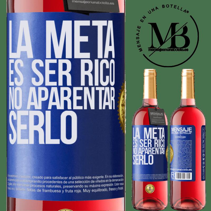 24,95 € Envoi gratuit   Vin rosé Édition ROSÉ Le but est d'être riche, de ne pas apparaître comme Étiquette Bleue. Étiquette personnalisable Vin jeune Récolte 2020 Tempranillo
