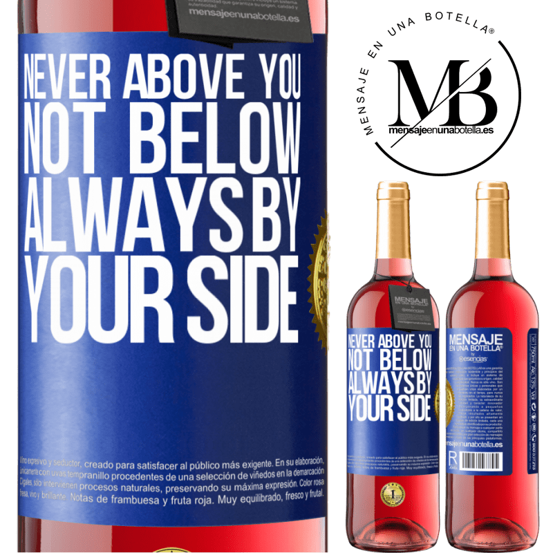 24,95 € Free Shipping | Rosé Wine ROSÉ Edition Never above you, not below. Always by your side Blue Label. Customizable label Young wine Harvest 2020 Tempranillo