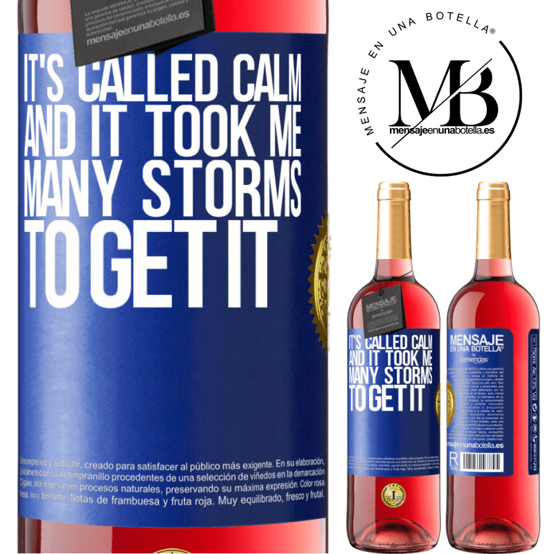 24,95 € Free Shipping | Rosé Wine ROSÉ Edition It's called calm, and it took me many storms to get it Blue Label. Customizable label Young wine Harvest 2020 Tempranillo