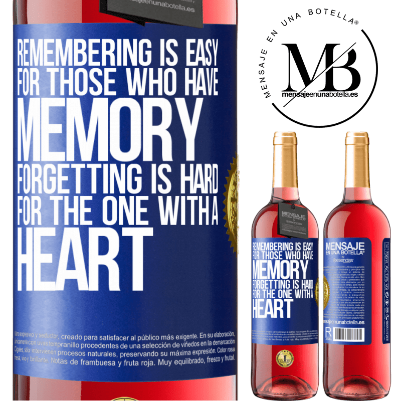 24,95 € Free Shipping | Rosé Wine ROSÉ Edition Remembering is easy for those who have memory. Forgetting is hard for the one with a heart Blue Label. Customizable label Young wine Harvest 2020 Tempranillo