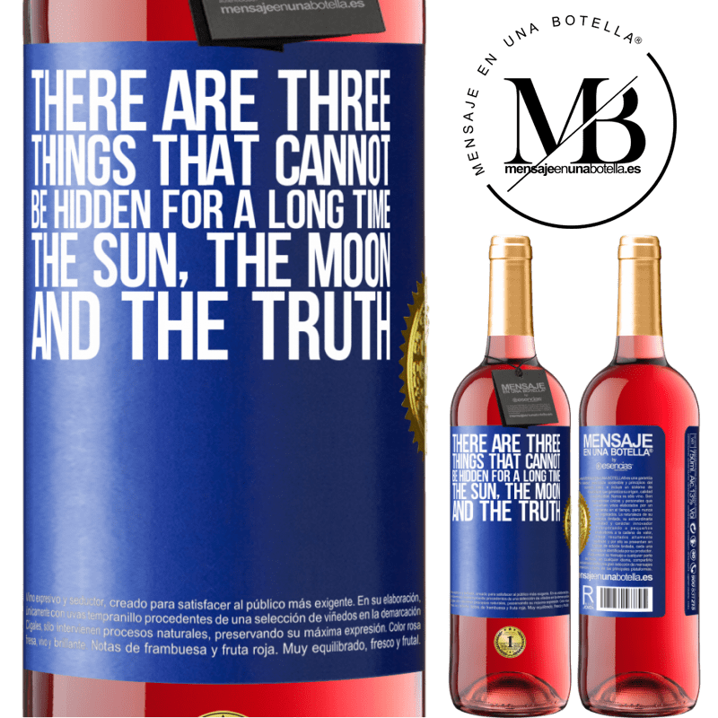 24,95 € Free Shipping   Rosé Wine ROSÉ Edition There are three things that cannot be hidden for a long time. The sun, the moon, and the truth Blue Label. Customizable label Young wine Harvest 2020 Tempranillo