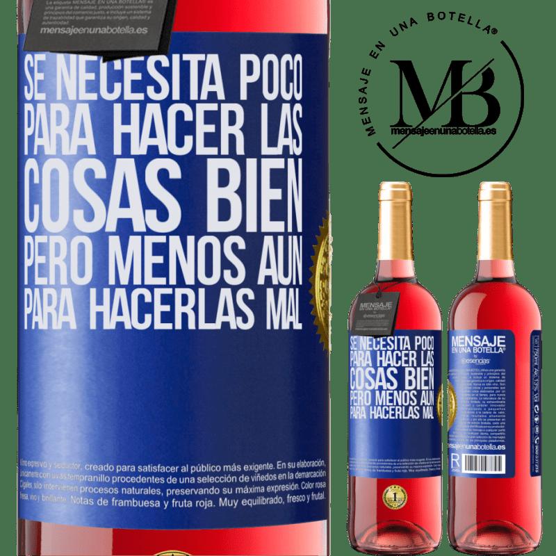 24,95 € Envoi gratuit | Vin rosé Édition ROSÉ Il faut peu pour bien faire les choses, mais encore moins pour les mal faire Étiquette Bleue. Étiquette personnalisable Vin jeune Récolte 2020 Tempranillo
