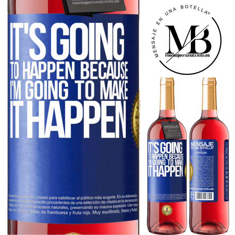 24,95 € Free Shipping   Rosé Wine ROSÉ Edition It's going to happen because I'm going to make it happen Blue Label. Customizable label Young wine Harvest 2020 Tempranillo