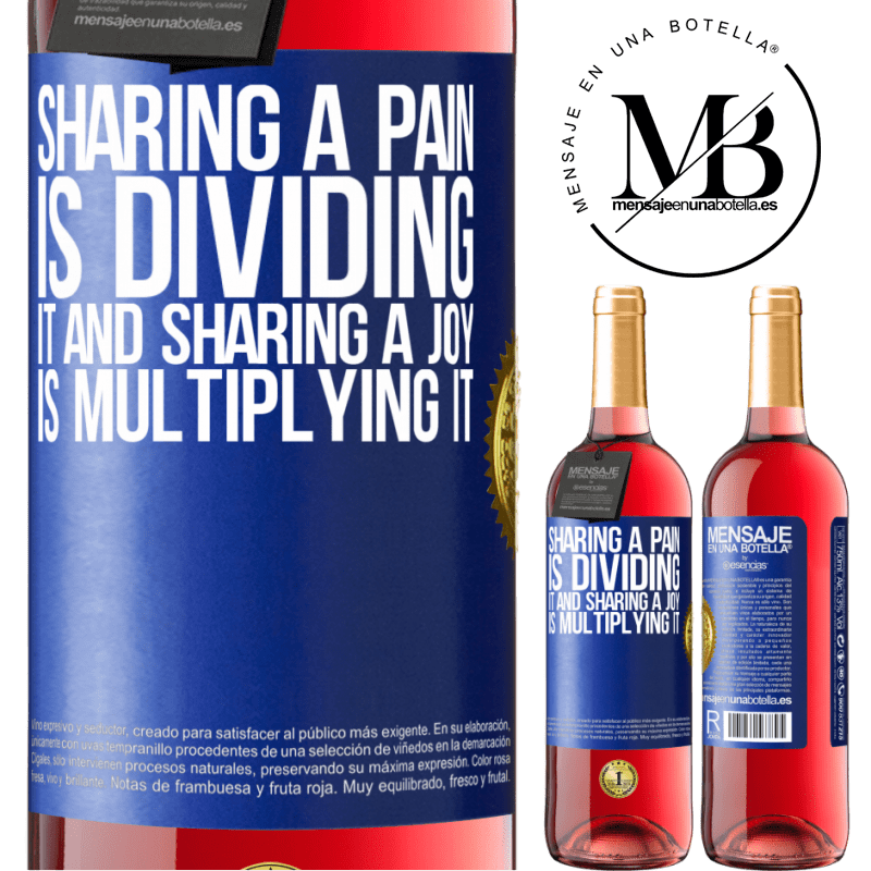 24,95 € Free Shipping   Rosé Wine ROSÉ Edition Sharing a pain is dividing it and sharing a joy is multiplying it Blue Label. Customizable label Young wine Harvest 2020 Tempranillo