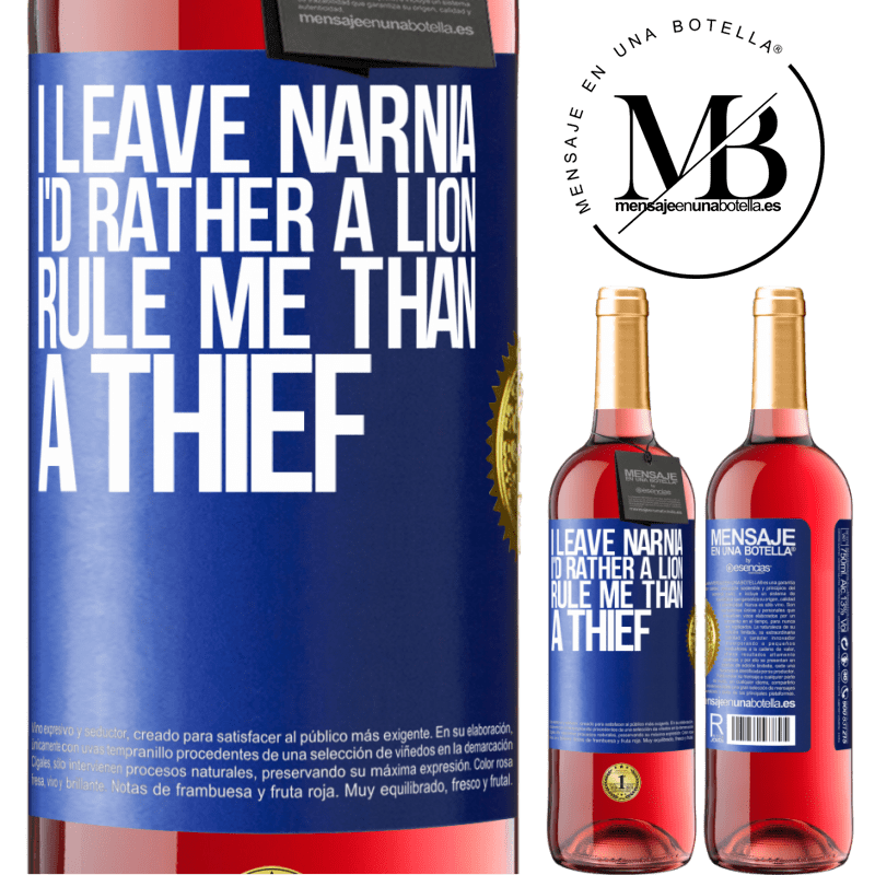 24,95 € Free Shipping | Rosé Wine ROSÉ Edition I leave Narnia. I'd rather a lion rule me than a thief Blue Label. Customizable label Young wine Harvest 2020 Tempranillo