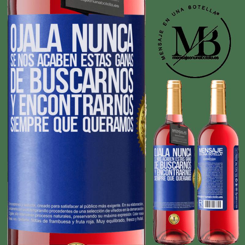 24,95 € Envoi gratuit | Vin rosé Édition ROSÉ J'espère que nous ne manquerons jamais de ce désir de trouver et de rencontrer quand nous le voulons Étiquette Bleue. Étiquette personnalisable Vin jeune Récolte 2020 Tempranillo