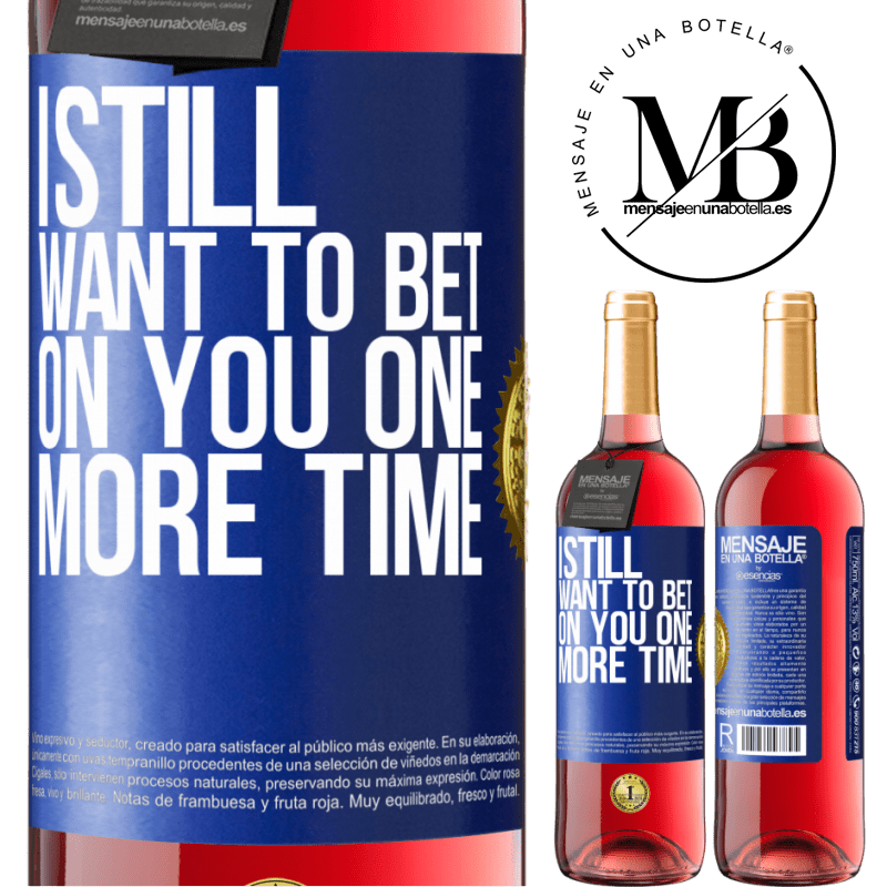 24,95 € Free Shipping | Rosé Wine ROSÉ Edition I still want to bet on you one more time Blue Label. Customizable label Young wine Harvest 2020 Tempranillo