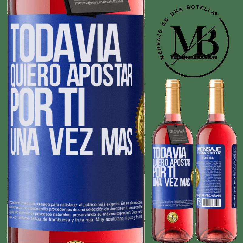 24,95 € Envoi gratuit | Vin rosé Édition ROSÉ Je veux encore parier sur toi une fois de plus Étiquette Bleue. Étiquette personnalisable Vin jeune Récolte 2020 Tempranillo