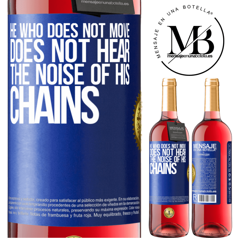 24,95 € Free Shipping | Rosé Wine ROSÉ Edition He who does not move does not hear the noise of his chains Blue Label. Customizable label Young wine Harvest 2020 Tempranillo