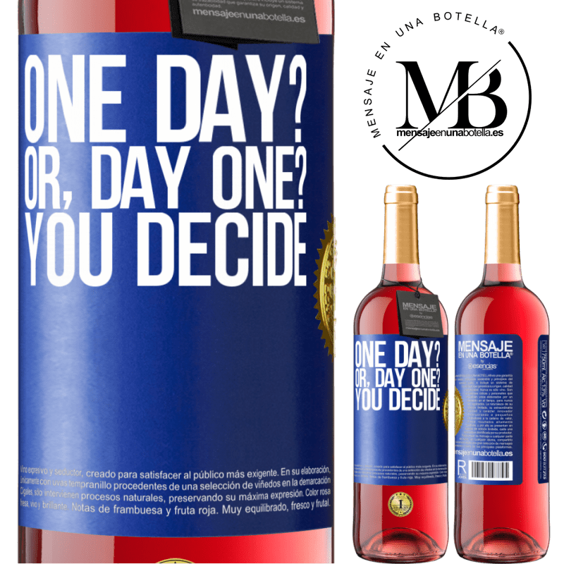 24,95 € Free Shipping | Rosé Wine ROSÉ Edition One day? Or, day one? You decide Blue Label. Customizable label Young wine Harvest 2020 Tempranillo