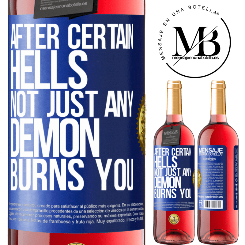 24,95 € Free Shipping   Rosé Wine ROSÉ Edition After certain hells, not just any demon burns you Blue Label. Customizable label Young wine Harvest 2020 Tempranillo