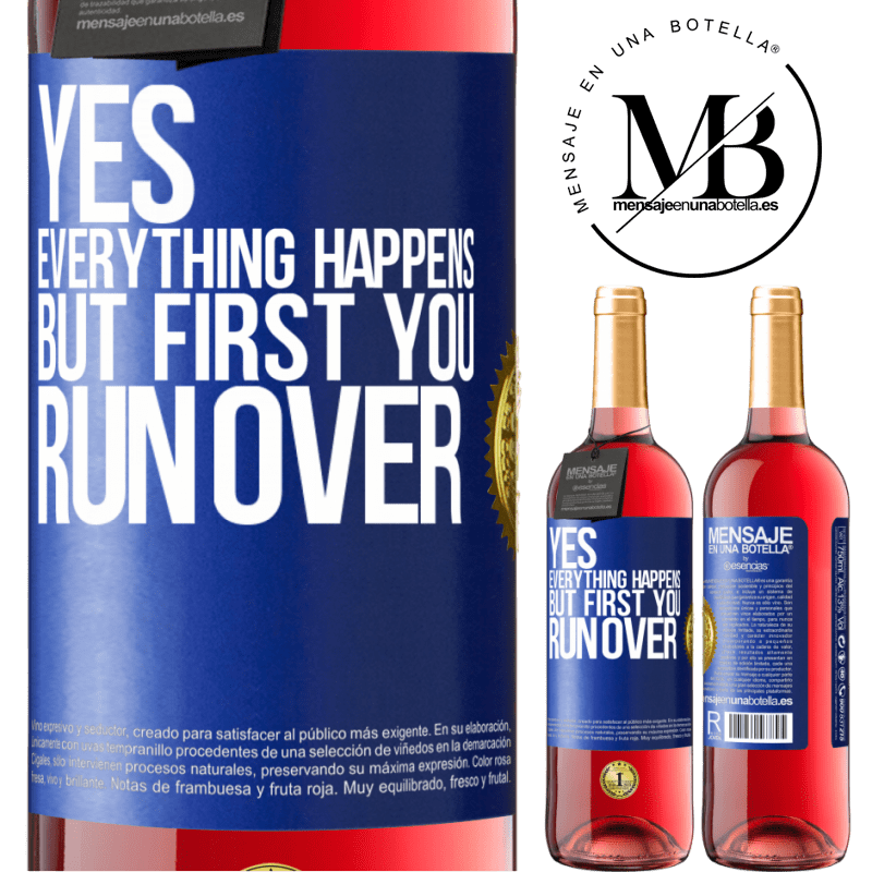 24,95 € Free Shipping   Rosé Wine ROSÉ Edition Yes, everything happens. But first you run over Blue Label. Customizable label Young wine Harvest 2020 Tempranillo