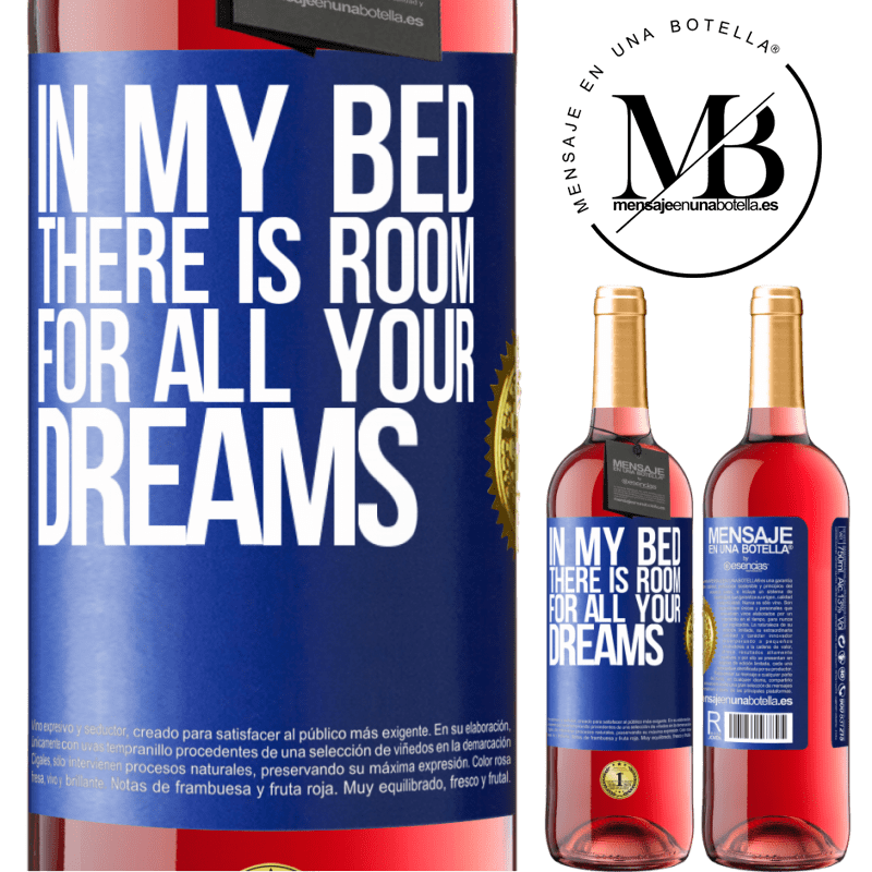 24,95 € Free Shipping | Rosé Wine ROSÉ Edition In my bed there is room for all your dreams Blue Label. Customizable label Young wine Harvest 2020 Tempranillo
