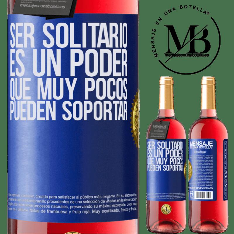 24,95 € Envoi gratuit | Vin rosé Édition ROSÉ Être seul est un pouvoir que très peu peuvent supporter Étiquette Bleue. Étiquette personnalisable Vin jeune Récolte 2020 Tempranillo