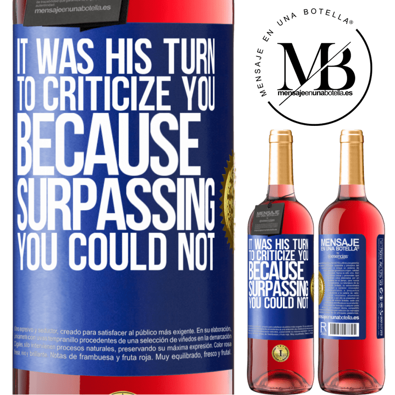 24,95 € Free Shipping | Rosé Wine ROSÉ Edition It was his turn to criticize you, because surpassing you could not Blue Label. Customizable label Young wine Harvest 2020 Tempranillo