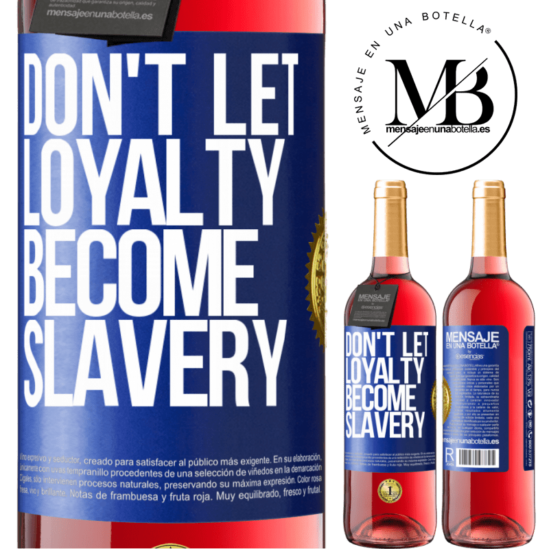24,95 € Free Shipping | Rosé Wine ROSÉ Edition Don't let loyalty become slavery Blue Label. Customizable label Young wine Harvest 2020 Tempranillo