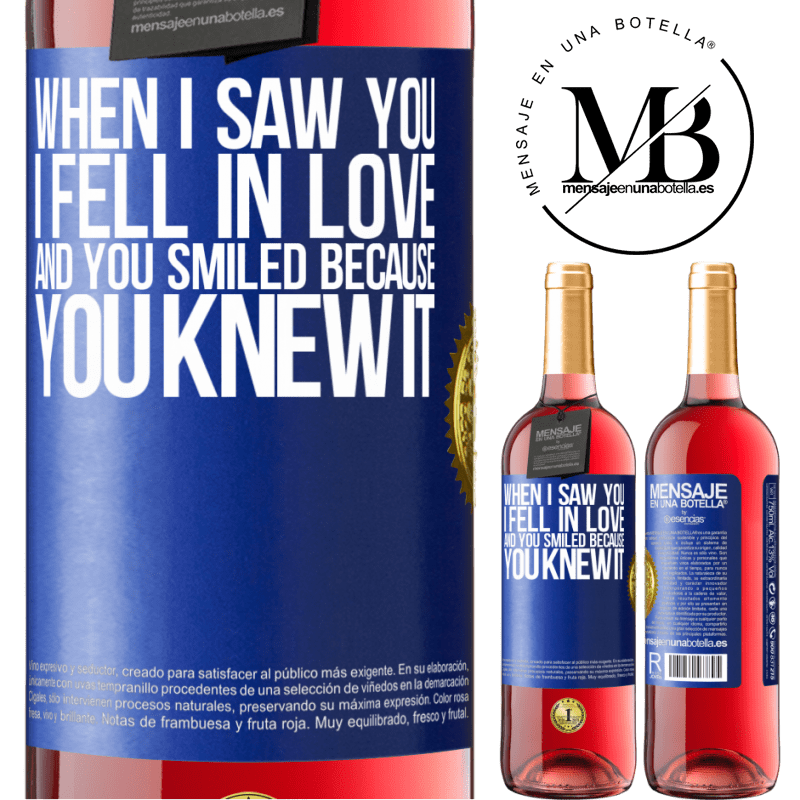 24,95 € Free Shipping   Rosé Wine ROSÉ Edition When I saw you I fell in love, and you smiled because you knew it Blue Label. Customizable label Young wine Harvest 2020 Tempranillo