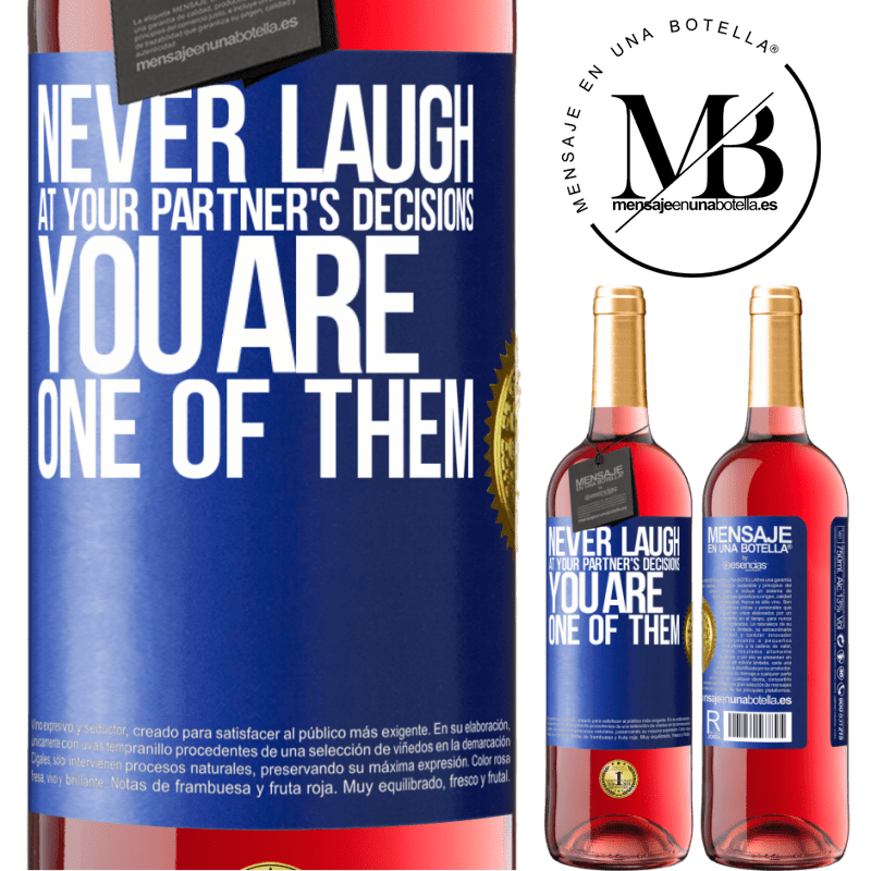 24,95 € Free Shipping | Rosé Wine ROSÉ Edition Never laugh at your partner's decisions. You are one of them Blue Label. Customizable label Young wine Harvest 2020 Tempranillo