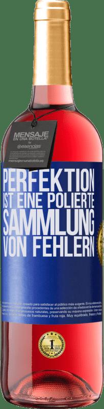 24,95 € Kostenloser Versand | Roséwein ROSÉ Ausgabe Perfektion ist eine polierte Sammlung von Fehlern Blaue Markierung. Anpassbares Etikett Junger Wein Ernte 2020 Tempranillo